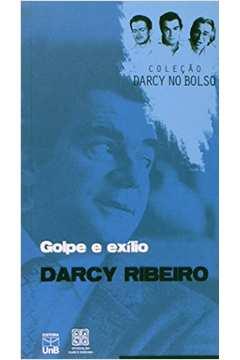Golpe e Exílio - Coleção Darcy no Bolso