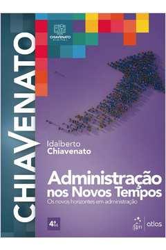 Administração nos Novos Tempos - Os Novos Horizontes em Administração