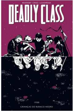 Deadly Class Volume 2 Criancas do Buraco Negro