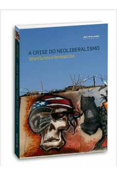 Crise do Neoliberalismo, A