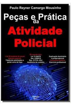 PECAS E PRATICA DA ATIVIDADE POLICIAL