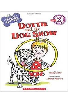 Scholastic Reader Level 2 - The Pooches Of Peppermint Park - Dottie And The Dog Show