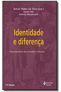 IDENTIDADE E DIFERENCA: A PERSPECTIVA DOS ESTUDOS