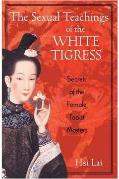 Os Ensinamentos Sexuais da Tigresa Branca