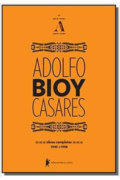 OBRAS COMPLETAS DE ADOLFO BIOY CASARES - VOL. A -