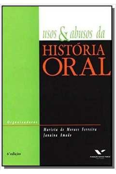 USOS E ABUSOS DA HISTORIA ORAL