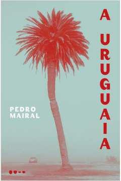 Uruguaia, A