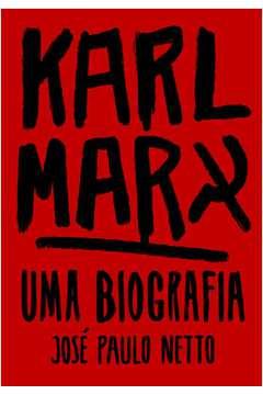 Karl Marx - Uma biografia