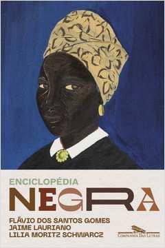 ENCICLOPÉDIA NEGRA: BIOGRAFIAS AFRO-BRASILEIRAS