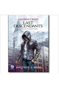 Assassin's Creed. Last Descendants: Revolta Em Nova York