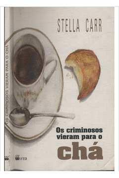 Os Criminosos Vieram Para o Chá
