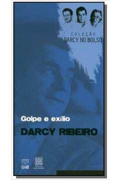 GOLPE E O EXILIO - COLECAO DARCY NO BOLSO