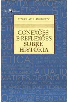 CONEXOES E REFLEXOES SOBRE HISTORIA