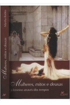 Mulheres Mitos e Deusas