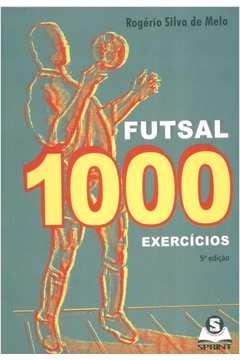 a0c2593dbcdad Livro  Futsal 1000 Exercicios - Rogerio Silva de Melo