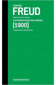 FREUD (1900) A INTERPRETAÇÃO DOS SONHOS: OBRAS COMPLETAS VOLUME 4