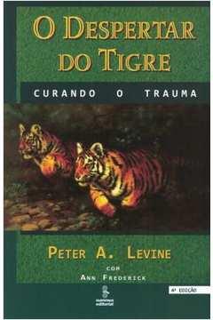 Despertar Do Tigre, O - Curando O Trauma