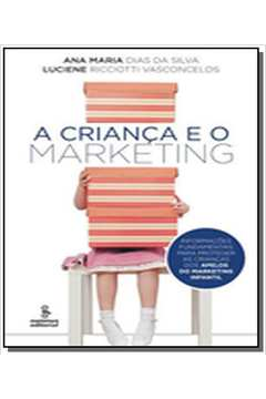 Crianca e o marketing, a
