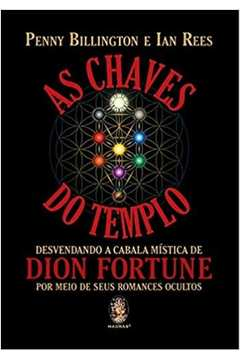 CHAVES DO TEMPLO, AS - DESVENDANDO A CABALA MISTICA DE DION FORTUNE