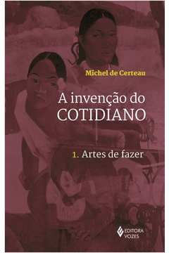 Invençao do Cotidiano, A, V.1