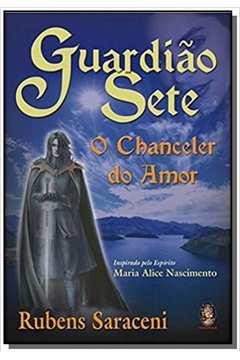 GUARDIAO SETE-O CHANCELER DO AMOR