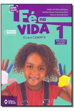 Fé na Vida: Ética e Cidadania 1 - Educação Infantil