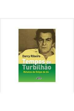 TEMPOS DE TURBILHÃO: RELATOS DO GOLPE DE 64
