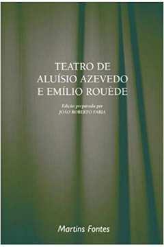 TEATRO DE ALUISIO AZEVEDO E EMILIO ROUEDE