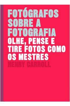 Fotógrafos sobre a fotografia