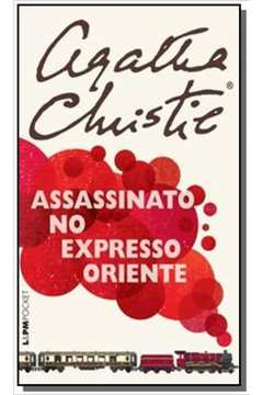ASSASSINATO NO EXPRESSO ORIENTE - COLECAO L&PM POC