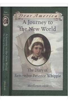 A Journey to the New World - The Diary of Remember Patience Whipple