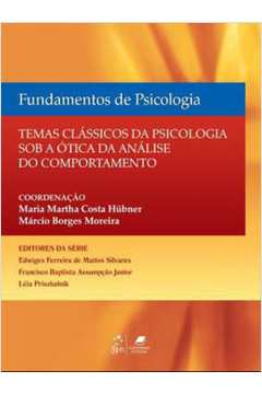 cad543adffb9c FUNDAMENTOS DE PSICOLOGIA - TEMAS CLASSICOS DE PSICOLOGIA SOB A OTICA DA  ANALISE DO COMPORTAMENTO