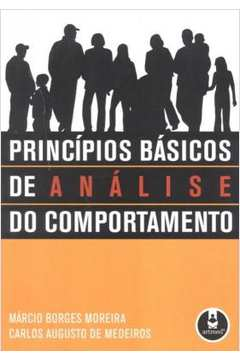PRINCIPIOS BASICOS DE ANALISE DO COMPORTAMENTO