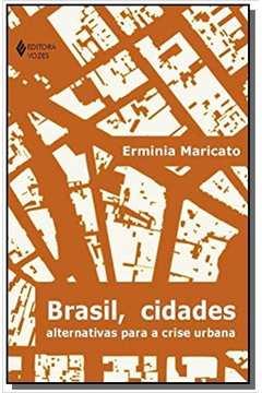 BRASIL, CIDADES - ALTERNATIVAS PARA A CRISE URBANA