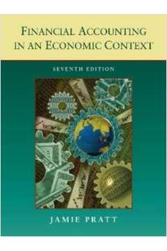 FINANCIAL ACCOUNTING IN AN ECONOMIC CONTEXT - 7TH ED