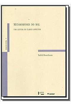 Metamorfoses do Mal: Uma Leitura de Clarice Lispector