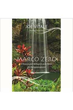 Marco Zero - A Busca por Milagres por Meio do Ho'oponopono