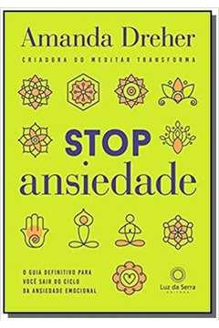 STOP ANSIEDADE - O GUIA DEFINITIVO PARA VOCE SAIR