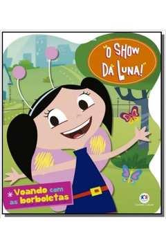 SHOW DA LUNA, O - VOANDO COM AS BORBOLETAS