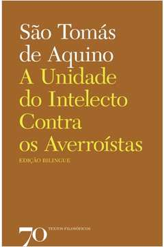 A UNIDADE DO INTELECTO CONTRA OS AVERROISTAS