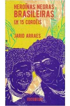 Heroinas Negras Brasileiras - Em 15 Cordeis