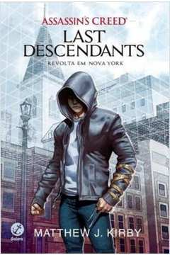 ASSASSIN S CREED - LAST DESCENDANTS - REVOLTA EM NOVA YORK