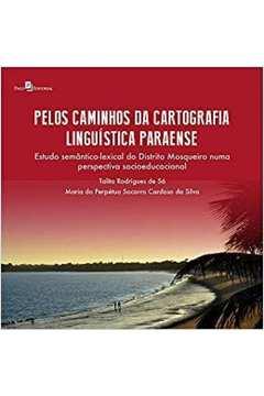 PELOS CAMINHOS DA CARTOGRAFIA LINGUISTICA PARAENSE