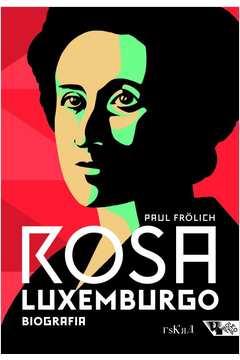 Rosa Luxemburgo Pensamento e Acao