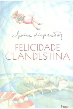 livro felicidade clandestina clarice lispector - 1971