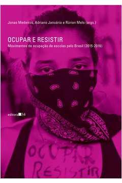 OCUPAR E RESISTIR: MOVIMENTOS DE OCUPAÇAO DE ESCOLAS PELO BRASIL (2015-2016)