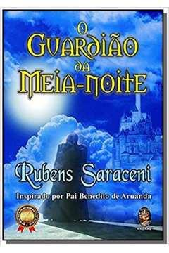 Livro: O Guardiao da Meia Noite - Rubens Saraceni