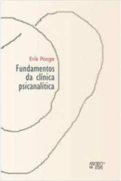 FUNDAMENTOS DA CLINICA PSICANALITICA