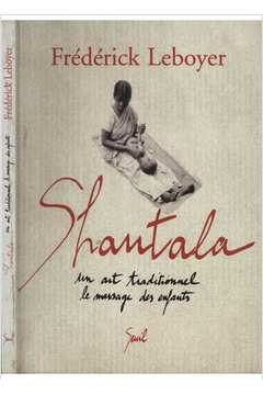 Shantala - Un Art Traditionnel le Massage des Enfants