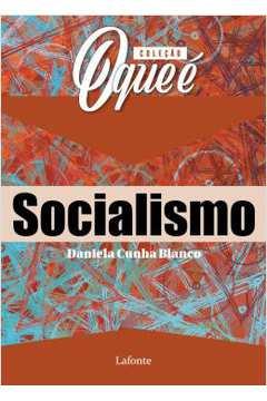 Colecao O Que E: Socialismo